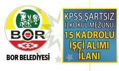 Niğde Bor Belediyesi 31 temmuza kadar KPSS şartsız kadrolu 15 işçi alımı başvuru ilanı yayınladı