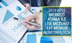 ÖSYM KPSS 2019/1 Merkezi Atama Tercihleri Kapsamında Lise Mezunu 131 Memur Alımı Yapılacak!
