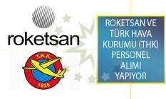 Roketsan ve Türk Hava Kurumu (THK) En Az Lise Mezunu Adaylar Arasından Personel Alımı Yapıyor!