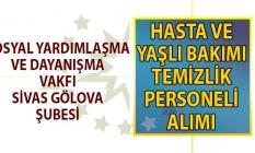 Sivas Gölova Sosyal Yardımlaşma ve Dayanışma Vakfı (SYDV) yaşlı bakım hizmetleri ve temizlik personeli alımı başvuru ilanı