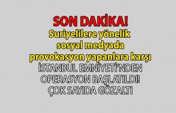 Suriyeliler hakkında sosyal medyada provokasyona yönelik paylaşımlarda bulunanlara İstanbul emniyeti operasyon düzenledi!