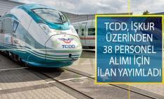 TCDD İŞKUR İle 38 Tren Makinisti, Teknik Servis Elemanı, Alıştırıcı-Montör, Makine Montaj İşçisi, Nezaretçi ve Ustabaşı Alımı Yapıyor!