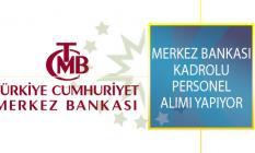 Türkiye Cumhuriyet Merkez Bankası (TCMB) Kadrolu Personel Alımı İçin Yeni İş İlanı Yayımladı!