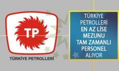 Türkiye Petrolleri En Az Lise Mezunu Tam Zamanlı Personel Alımı Yapacağını Duyurdu!