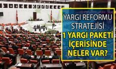 Yargı reformu strateji belgesi içerisinde neler var? Yargı paketi ile tutukluluk süresi üst sınırı ne kadar? Yargı Paketi teklifi hakkında son dakika gelişmeleri!