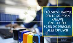 1 Ağustos 2019 Tarihi İtibariyle Devlet Personel Başkanlığı (DPB) ile Türkiye İş Kurumu (İŞKUR) Üzerinden Kamu ve Özel Sektöre 59 Bin 790 Personel Alımı Yapılıyor!