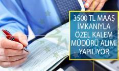 3500 TL Maaşla Özel Kalem Müdürü Alımı İçin İş İlanı Yayımlandı! Başvurular 31 Ağustos'a Kadar Alınacak!