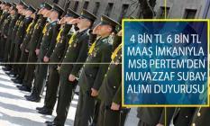 4 Bin TL, 6 Bin TL Maaş İmkanıyla MSB PERTEM'den Muvazzaf Subay Alımı Duyurusu!