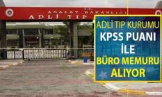 Adalet Bakanlığı Adli Tıp Kurumu (ATK) KPSS Puanı İle Büro Memuru Alıyor