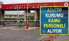 Adalet Bakanlığı Adli Tıp Kurumu (ATK) Sözleşmeli Kamu Personeli Alımı Yapıyor