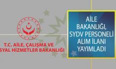 Aile, Çalışma Ve Sosyal Hizmetler Bakanlığı, Sosyal Yardımlaşma Ve Dayanışma Vakfı (SYDV) Personel Alım İlanı Yayımlandı