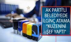 AK Parti'li Belediyede İlginç Atama: Memleketinden Getirdiği Kuzenini Şef Yaptı!