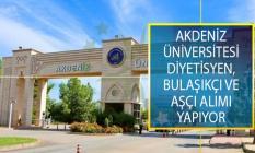 Akdeniz Üniversitesi 9 Ağustos 2019 Tarihine kadar Diyetisyen, Bulaşıkçı ve Aşçı Alımı İçin İş İlanı Yayımladı!