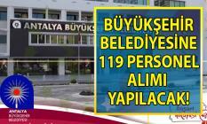 Antalya Büyükşehir Belediyesi 02 Eylül'e kadar 119 geçici personel alımı yapacaktır!