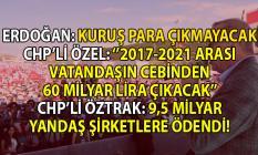 Cumhurbaşkanı Erdoğan'ın o sözlerine rakamsal tepkiler! CHP vatandaşın cebinden 60 milyar TL çıkacağını söyledi!