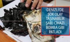 Denizli'nin Pamukkale İlçesinde Şok Olay! Taşınabilir Şarj Cihazı Bomba Gibi Patladı