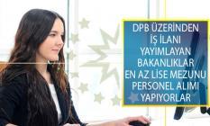 Devlet Personel Başkanlığı (DPB) Üzerinden İş İlanı Yayımlayan Bakanlıklar En Az Lise Mezunu Personel Alımı Yapıyorlar