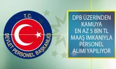 Devlet Personel Başkanlığı (DPB) Üzerinden Yayımlanan İş İlanıyla Kamuya En Az 5 Bin TL Maaşla Personel Alımı Yapılyıor