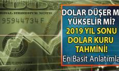 2019 yıl sonu dolar kuru tahminleri