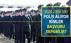 EGM 2 Bin 500 Polis Alımı Yapılıyor ! Kimler Başvuru Yapabilir?