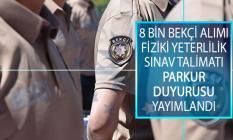 EGM Polis Akademisi Başkanlığı 8 Bin Bekçi Alımı Fiziki Yeterlilik Sınav Talimatı Parkur Duyurusu Yayımlandı!
