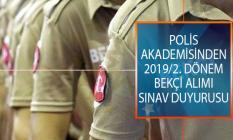 EGM Polis Akademisi Başkanlığından 2019/2. Dönem Bekçi Alımı Sınavı Hakkında Duyuru Yayımlandı!