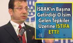 Ekrem İmamoğlu'nun İSBAK'ın başına atadığı kişi büyük tepkilere neden oldu! Tepkiler sonunda Bahattin Yetkin istifa etti