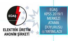 Elektrik Üretim A.Ş. Genel Müdürlüğü (EÜAŞ) KPSS 2019/1 Merkezi Atama Kapsamında İstenen Evrakları Açıkladı!