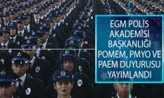 Emniyet Genel Müdürlüğü (EGM) Polis Akademisi Başkanlığından POMEM, PMYO ve PAEM Duyurusu Yayımlandı!