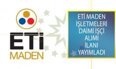 Eti Maden İşletmeleri Genel Müdürlüğü, DPB Üzerinden Daimi İşçi Alımı İş İlanı Yayımladı!