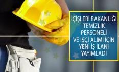 İçişleri Bakanlığı Temizlik Personeli ve İşçi Alımı İçin Yeni İş İlanı Yayımladı!