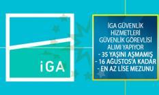 İGA Güvenlik Hizmetleri Anonim Şirketi 35 Yaşını Doldurmamış Kişiler Arasından 16 Ağustos'a Kadar Güvenlik Görevlisi Alımı Yapıyor!