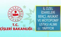 İl Özel İdarelerine Bekçi, Avukat ve Motopomp Ustası Alımı İş İlanı Yayımlandı!