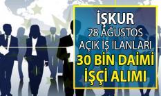 İŞKUR 10 Eylül'e kadar 30 bin daimi işçi alımı yapacak! 28 Ağustos personel alımı iş ilanları
