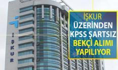 İŞKUR 23 Ağustos İş İlanı: KPSS Şartsız Bekçi Alımı Yapılıyor