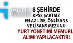 İŞKUR 8 ilde KPSS şartsız öğrenci yurdu yönetim memuru alımı yapıyor!