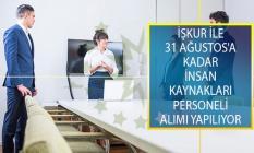 İŞKUR İle 31 Ağustos'a Kadar İnsan Kaynakları Personeli Alımı Yapılıyor!