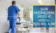 İŞKUR İle Şehir Hastanelerine En Az İlköğretim Mezunu Farklı Kadrolarda Vasıflı ve Vasıfsız Personel Alımı İçin İş İlanları Yayımlandı