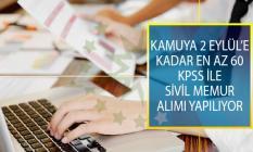 Kamuya 2 Eylül 2019 Tarihine Kadar En Az 60 KPSS Puan Şartı İle Sivil Memur Alımı Yapılıyor!