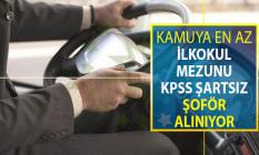 Kamuya İŞKUR Üzerinden KPSS Şartsız En Az İlkokul Mezunu Şoför Alımı Yapılıyor