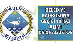 Kulu Belediyesi geçici işçi alımı başvuru ilanı