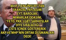MHP Milletvekili Cemal Enginyurt, Baroları, Mimarlar odasını, EYT'lileri, ve Sol Sendikaları AKP ve MHP'ye düşman olarak gösteren skandal paylaşımlarda bulundu!