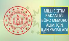 Milli Eğitim Bakanlığı (MEB) 18 Yaşını Tamamlamış Olmak Şartıyla Büro Memuru Alımı İçin İlan Yayımladı!