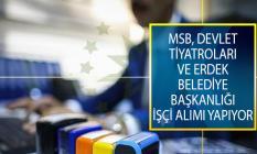 Milli Savunma Bakanlığı (MSB), Devlet Tiyatroları Genel Müdürlüğü ve Erdek Belediye Başkanlığı İşçi Alım İlanı Yayımladı!