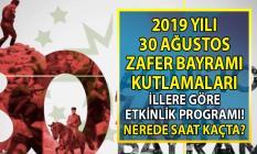 Milli Savunma Bakanlığı'ndan illere göre 2019 yılı 30 Ağustos Zafer Bayramı kutlamaları etkinlik programı yayınlandı