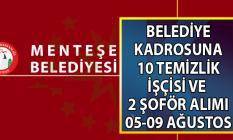 Muğla Menteşe Belediyesi kadrolu 12 temizlik işçisi ve kamyon şoförü alımı yapacaktır