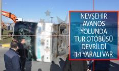 Nevşehir Avanos Yolunda Tur Otobüsü Devrildi: 14 Kişi Yaralandı