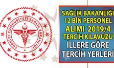 Sağlık Bakanlığı 12 bin Personel alımı illere göre kadro dağılımı belli oldu! Sağlık Bakanlığı KPSS 2019/4 Tercih Kılavuzu