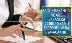 Sağlık Bakanlığı İle Aile, Çalışma ve Sosyal Hizmetler Bakanlığı 22 Bin 10 Kamu Personeli Alımı Yapacaktır!
