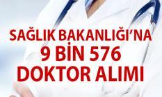 Sağlık Bakanlığı son dakika sağlık personeli alımı! 9 bin 576 doktor ataması yapacak